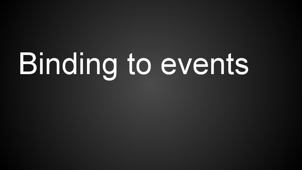Binding to events