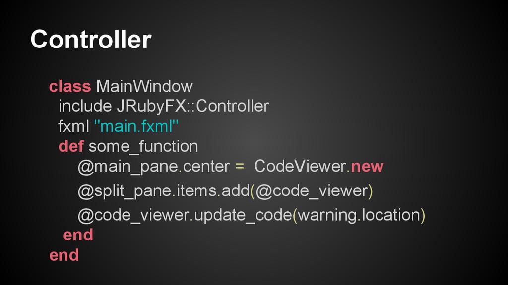 Controller class MainWindow include JRubyFX::Co...