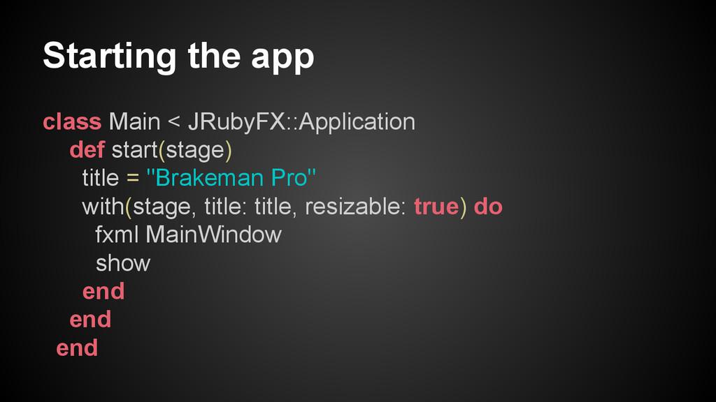 Starting the app class Main < JRubyFX::Applicat...