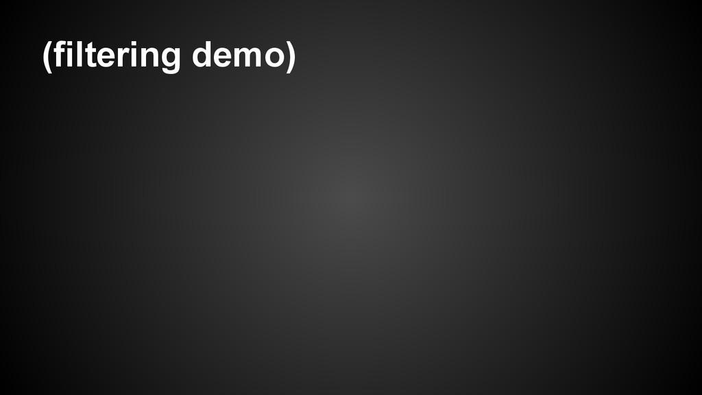 (filtering demo)