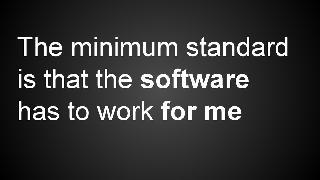 The minimum standard is that the software has t...