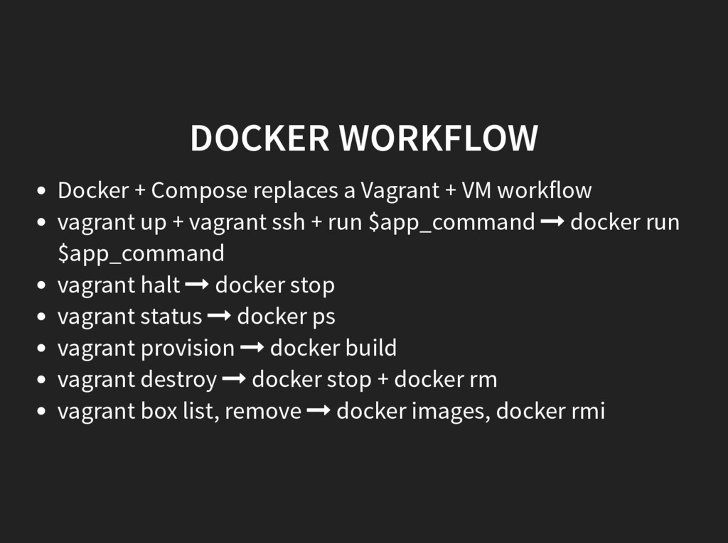DOCKER WORKFLOW Docker + Compose replaces a Vag...