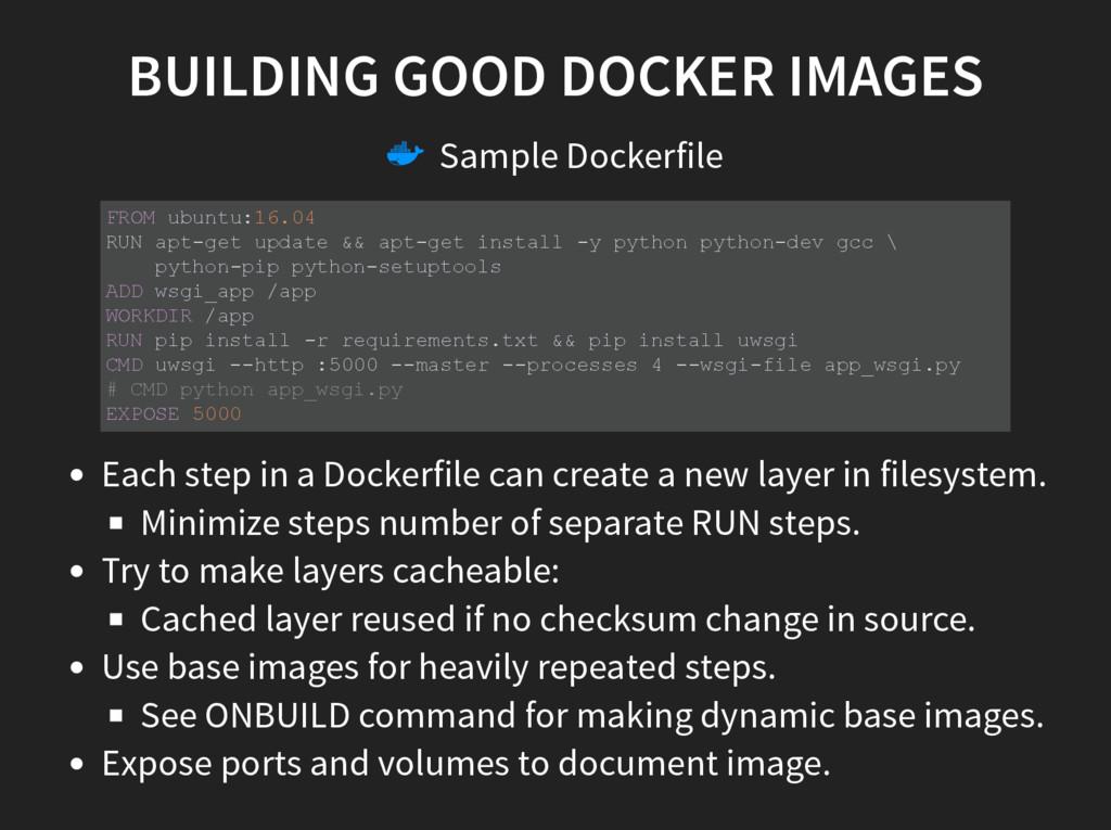 BUILDING GOOD DOCKER IMAGES  Sample Dockerfile...