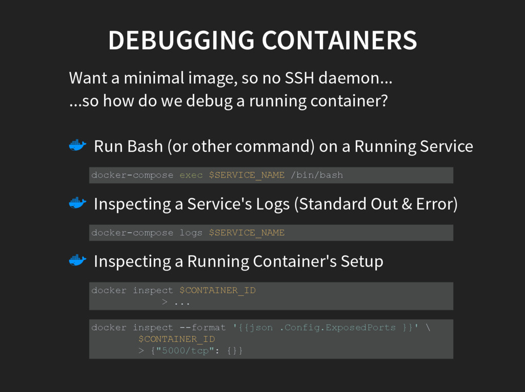 DEBUGGING CONTAINERS Want a minimal image, so n...