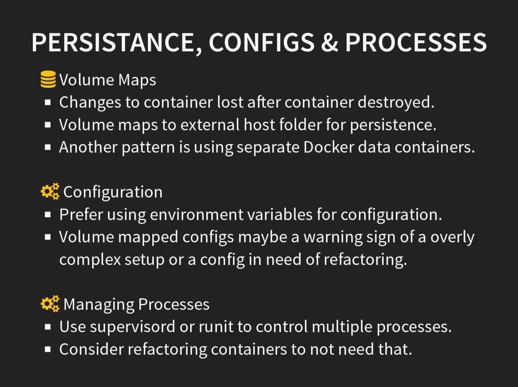 PERSISTANCE, CONFIGS & PROCESSES  Volume Maps ...