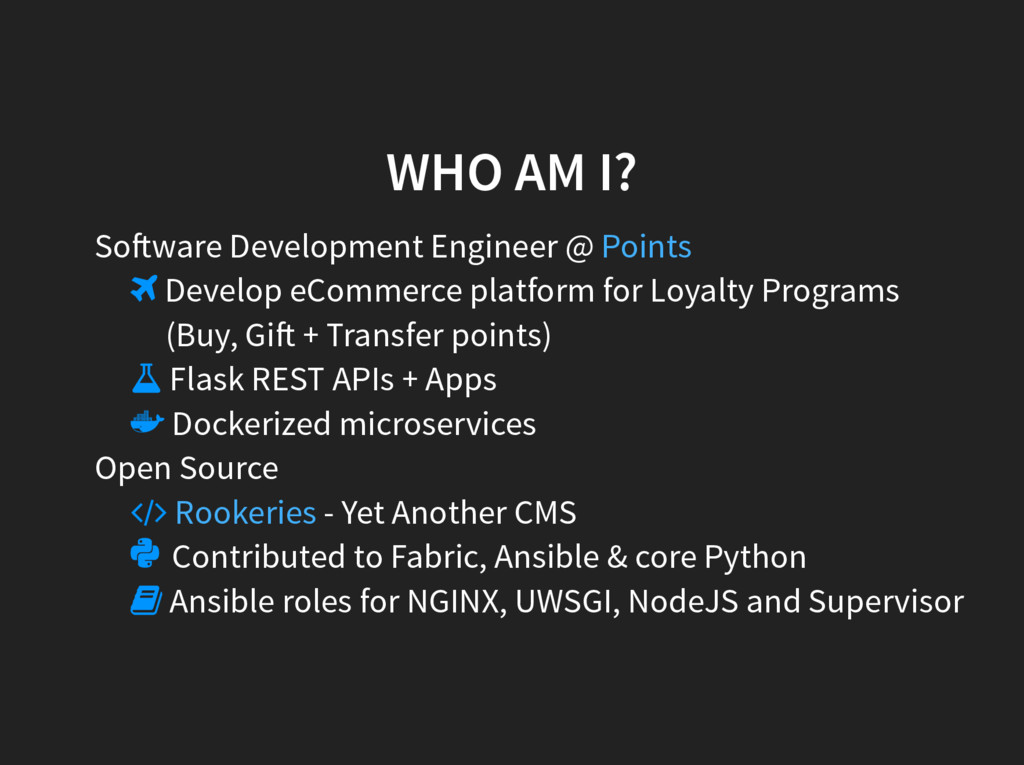 WHO AM I? So ware Development Engineer @  Deve...