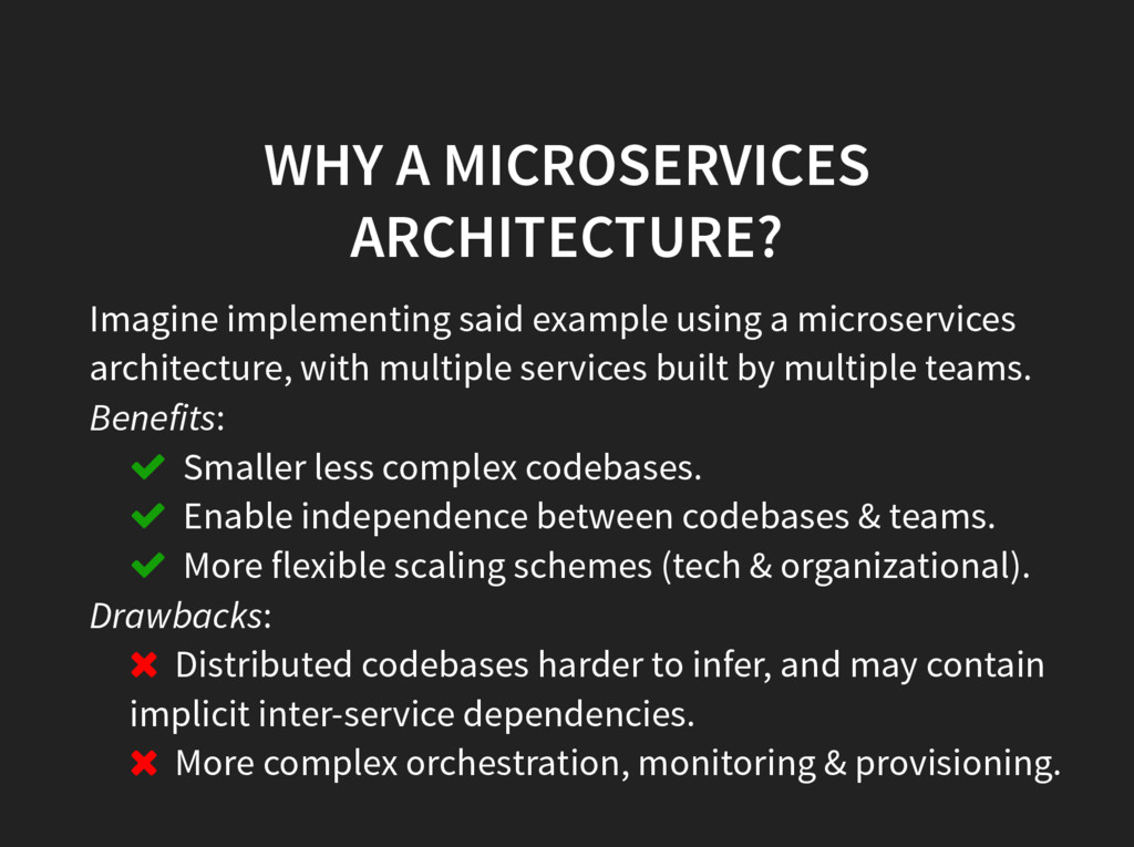 WHY A MICROSERVICES ARCHITECTURE? Imagine imple...