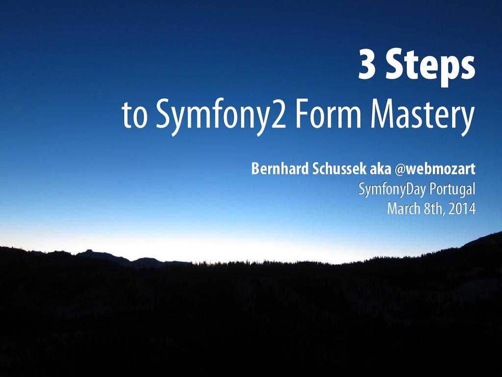 3 Steps 3 Steps to Symfony2 Form Mastery to Sym...