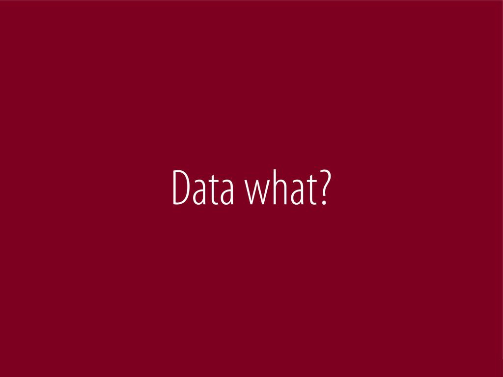Bernhard Schussek @webmozart 62/101 Data what?