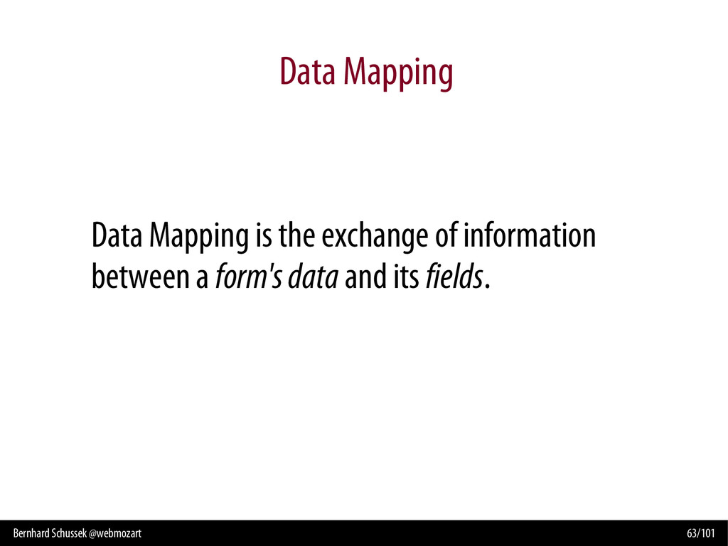 Bernhard Schussek @webmozart 63/101 Data Mappin...