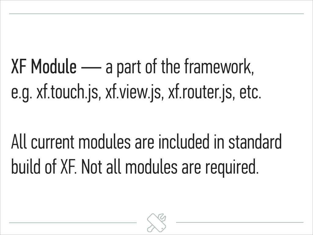 XF Module — a part of the framework,  e.g. xf....