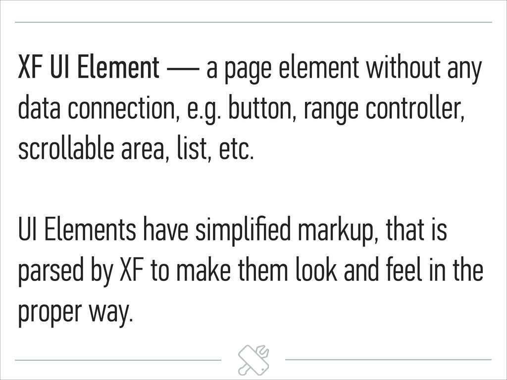 XF UI Element — a page element without any data...