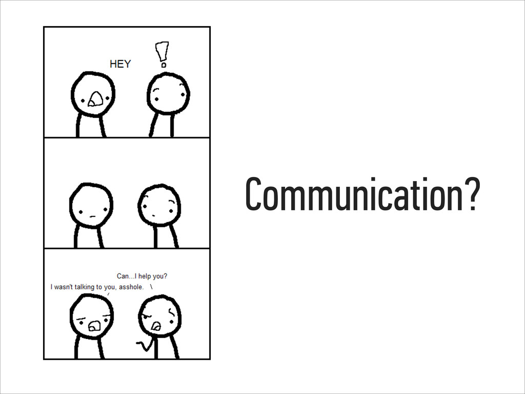 Communication?