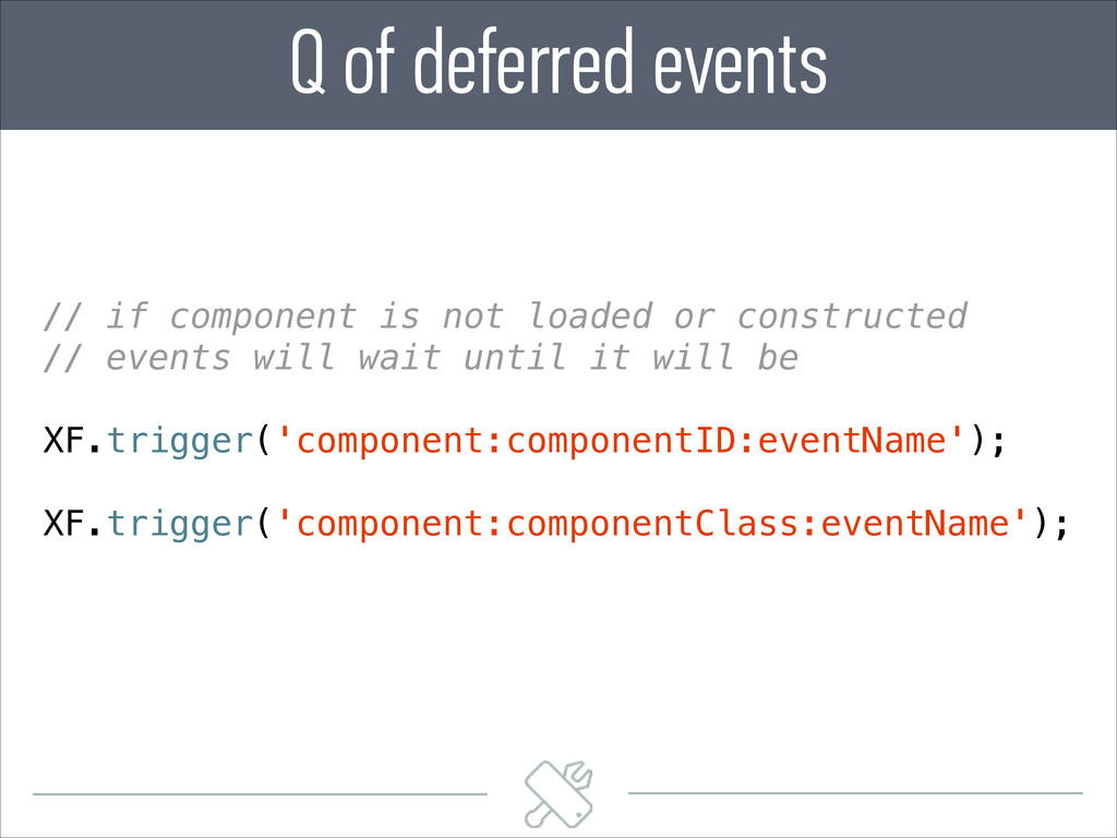 Q of deferred events // if component is not loa...