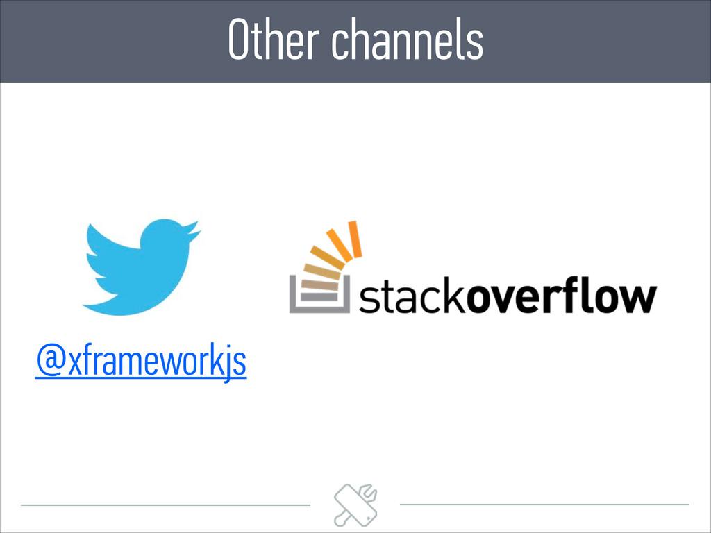 Other channels @xframeworkjs