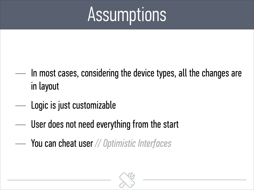 Assumptions — In most cases, considering the de...