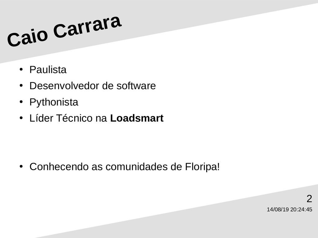 14/08/19 20:24:45 2 Caio Carrara ● Paulista ● D...