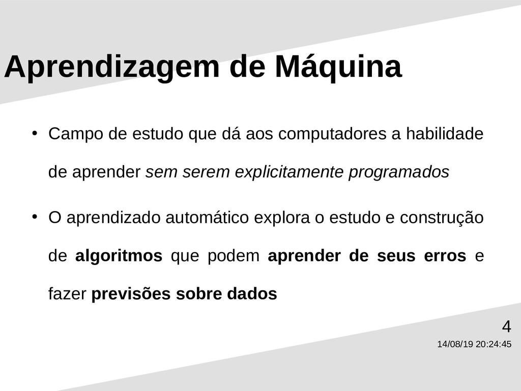 14/08/19 20:24:45 4 Aprendizagem de Máquina ● C...