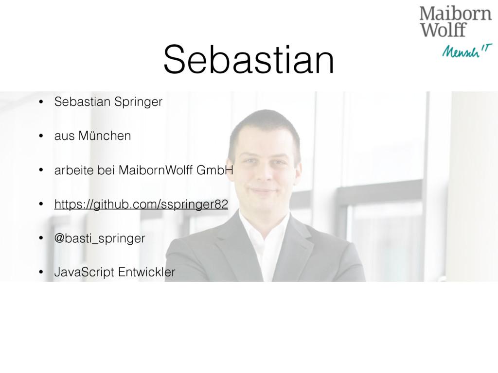 Sebastian • Sebastian Springer • aus München • ...