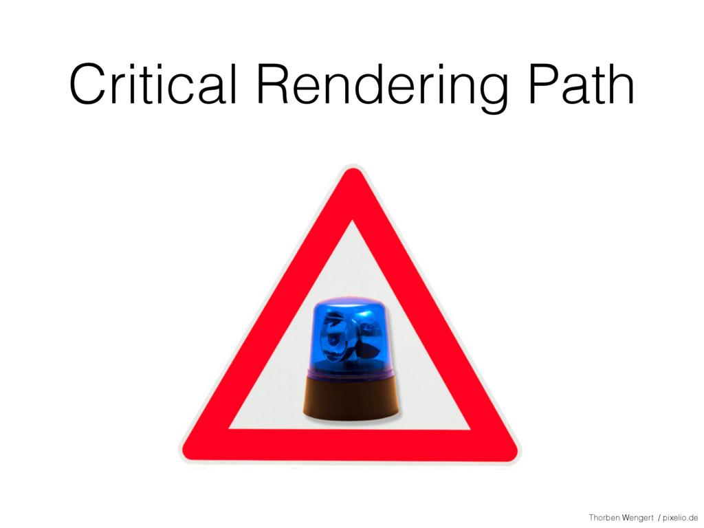 Critical Rendering Path Thorben Wengert / pixel...