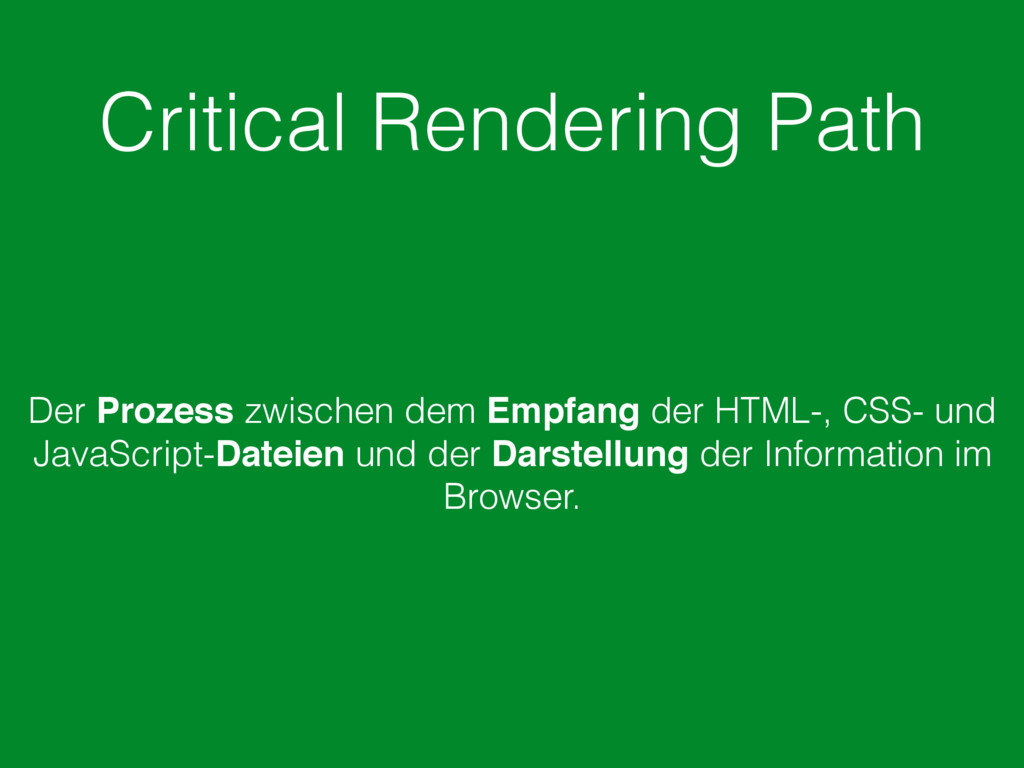 Critical Rendering Path Der Prozess zwischen de...