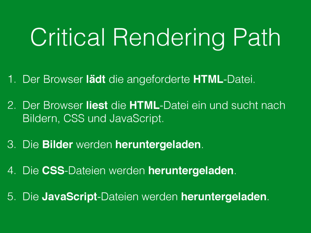 Critical Rendering Path 1. Der Browser lädt die...