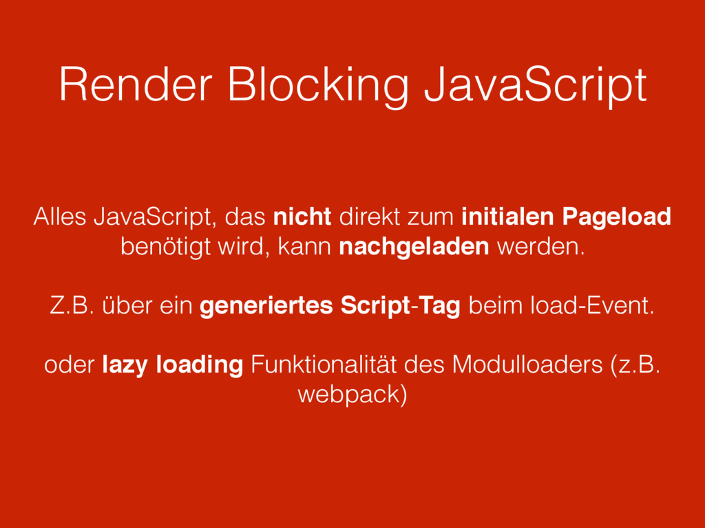 Render Blocking JavaScript Alles JavaScript, da...