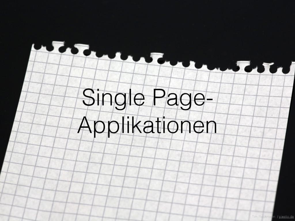 Single Page- Applikationen Tim Reckmann / pixel...