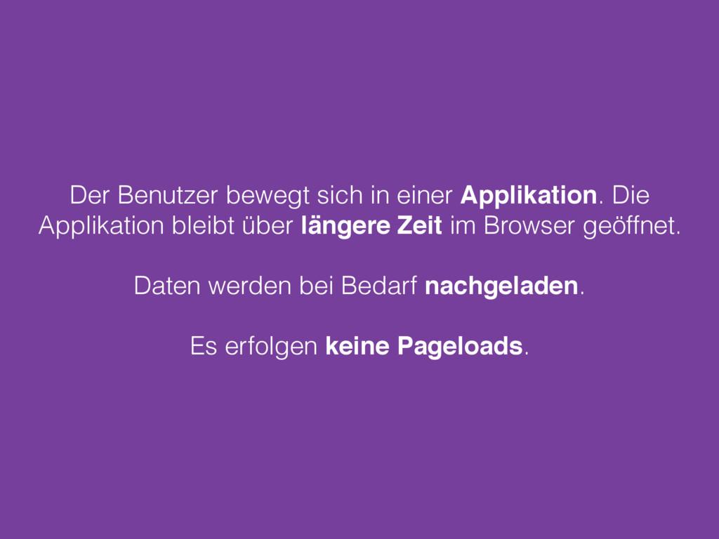 Der Benutzer bewegt sich in einer Applikation. ...