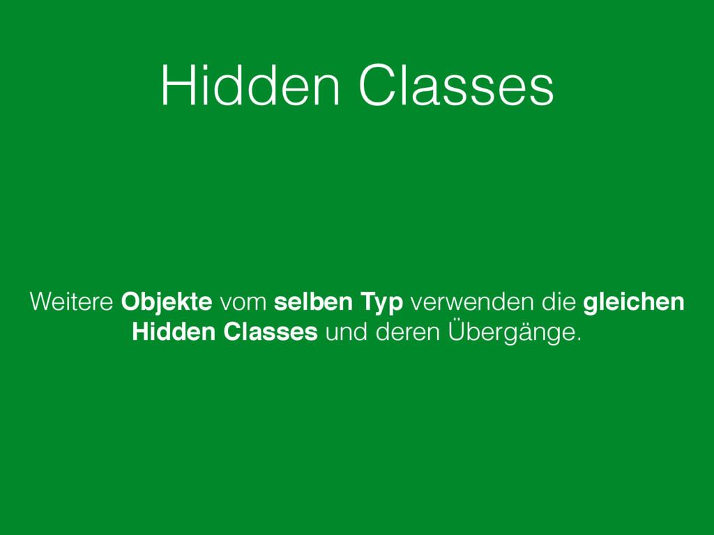 Hidden Classes Weitere Objekte vom selben Typ v...