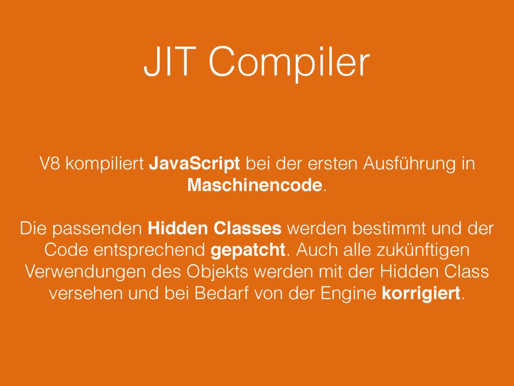 JIT Compiler V8 kompiliert JavaScript bei der e...