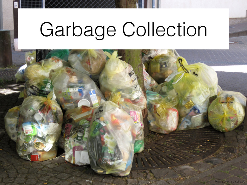 Garbage Collection Moni Sertel / pixelio.de