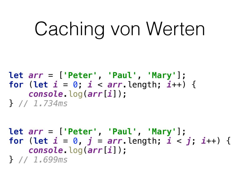 Caching von Werten let arr = ['Peter', 'Paul', ...