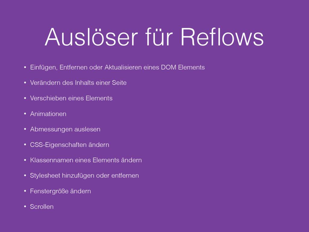 Auslöser für Reflows • Einfügen, Entfernen oder ...