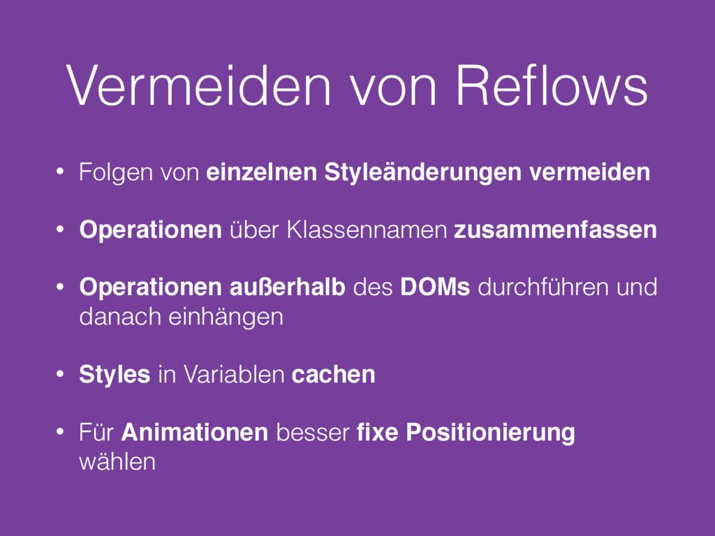 Vermeiden von Reflows • Folgen von einzelnen Sty...