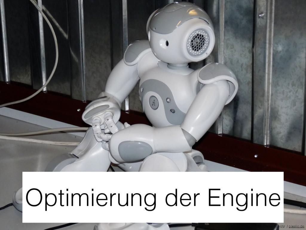 Optimierung der Engine Dieter Schütz / pixelio....