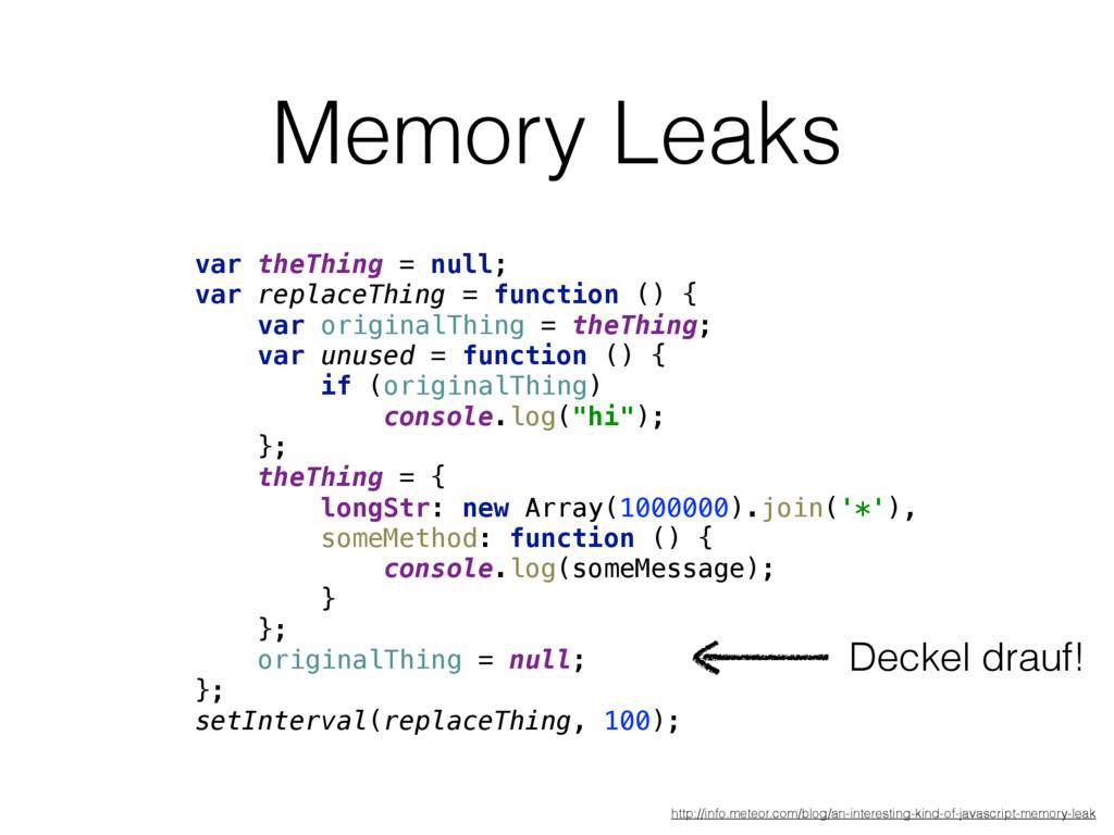 Memory Leaks var theThing = null; var replaceT...