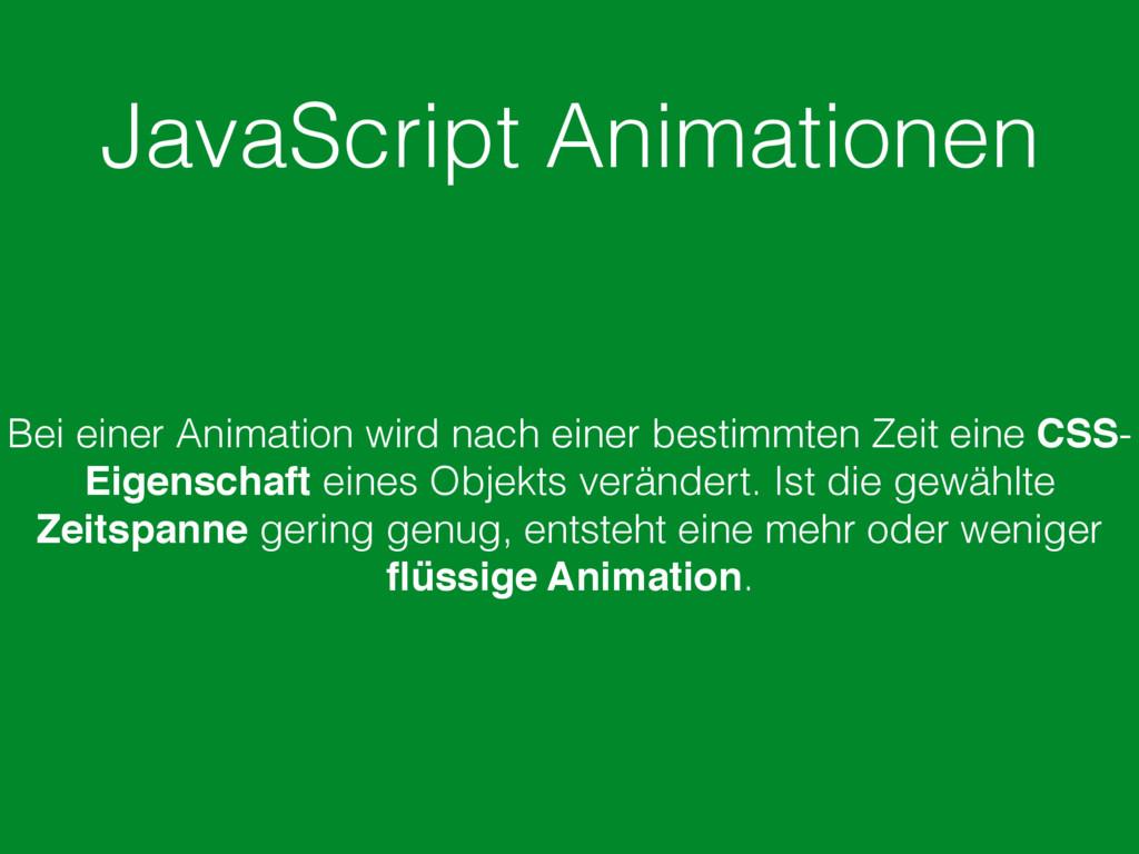 JavaScript Animationen Bei einer Animation wird...