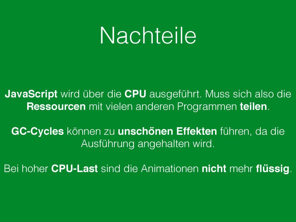 Nachteile JavaScript wird über die CPU ausgefüh...