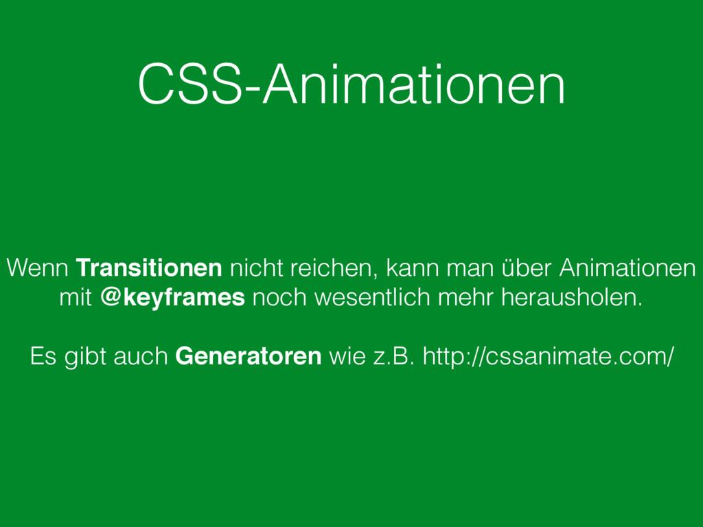 CSS-Animationen Wenn Transitionen nicht reichen...