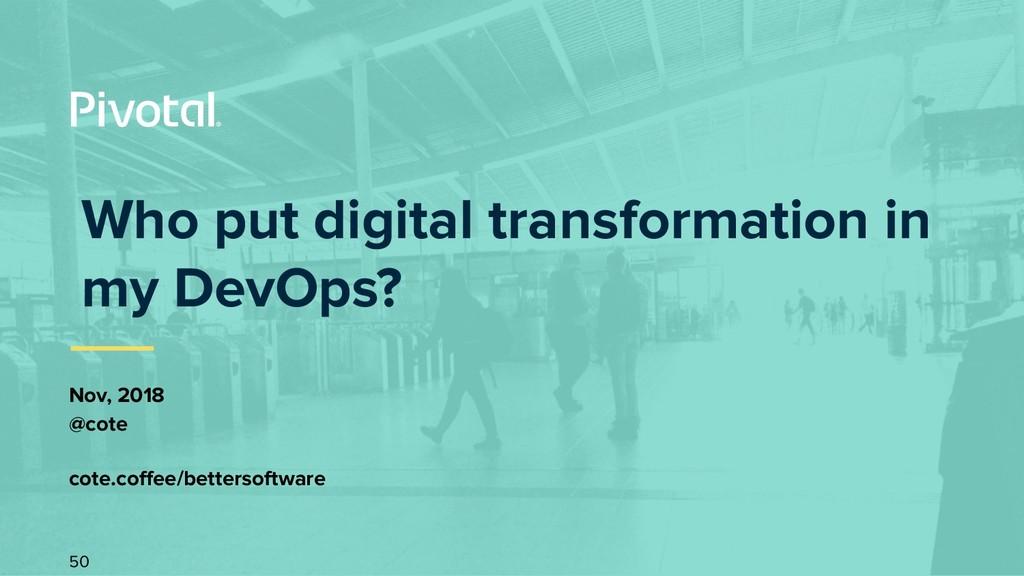 Who put digital transformation in my DevOps? No...