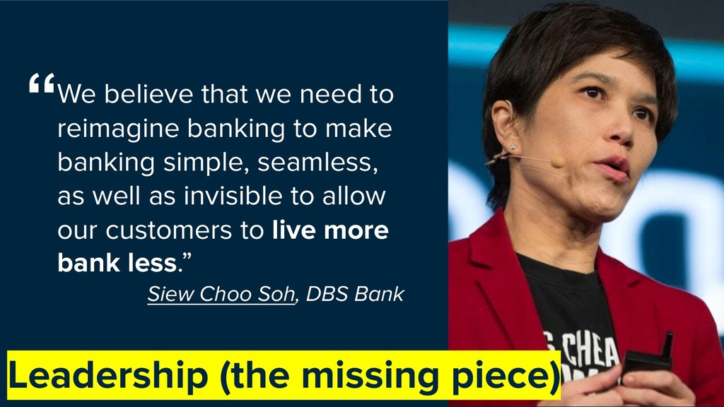 We believe that we need to reimagine banking to...