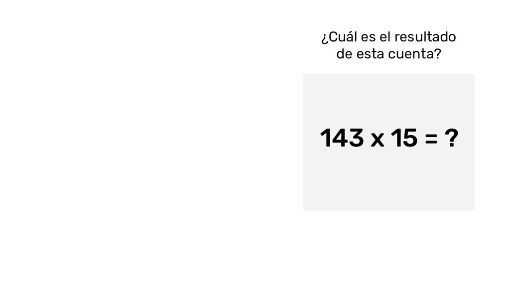 ¿Cuál es el resultado de esta cuenta? 143 x 15 ...