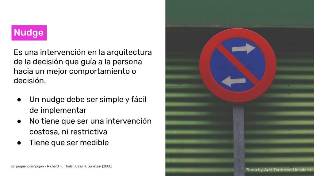 Nudge Es una intervención en la arquitectura de...