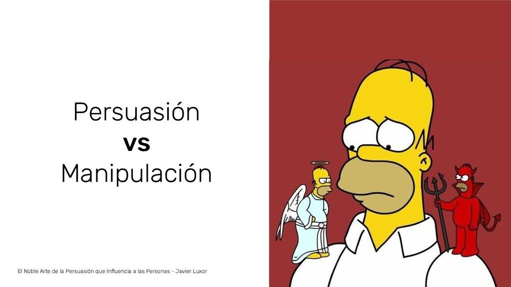 Persuasión vs Manipulación El Noble Arte de la ...