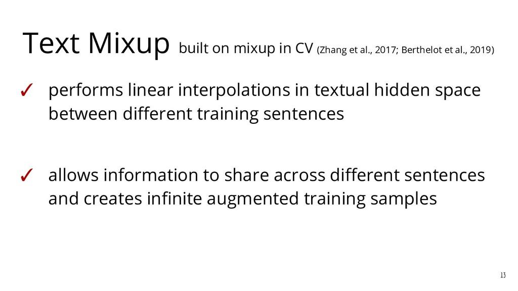 Text Mixup built on mixup in CV (Zhang et al., ...
