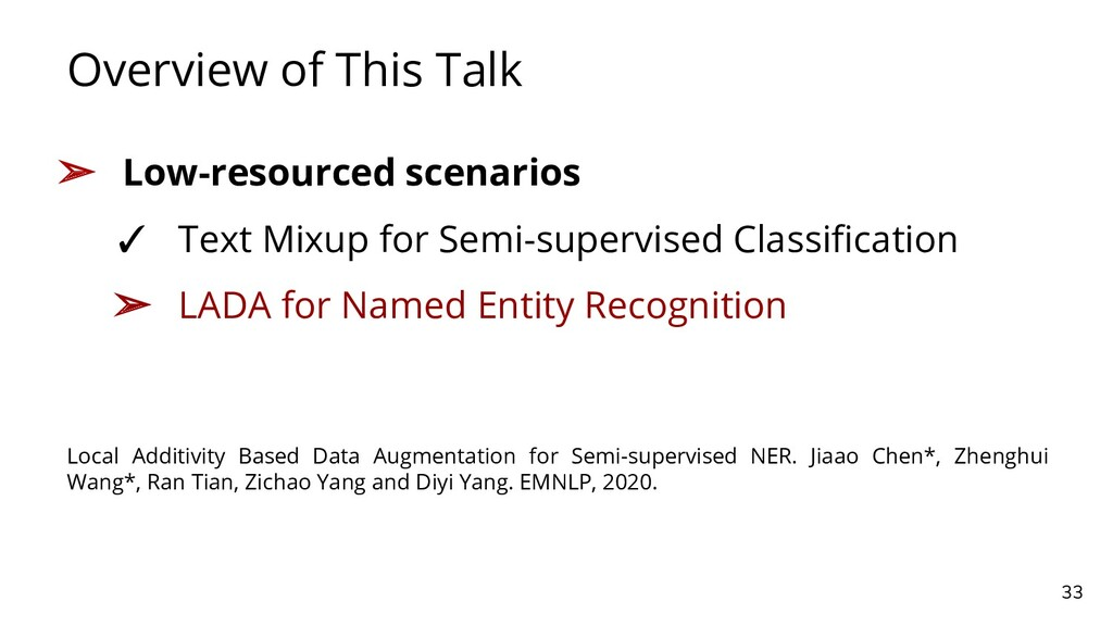 Overview of This Talk 33 ➢ Low-resourced scenar...
