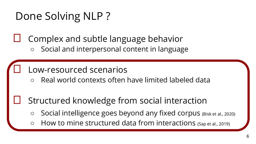 Done Solving NLP ? 6  Complex and subtle langua...