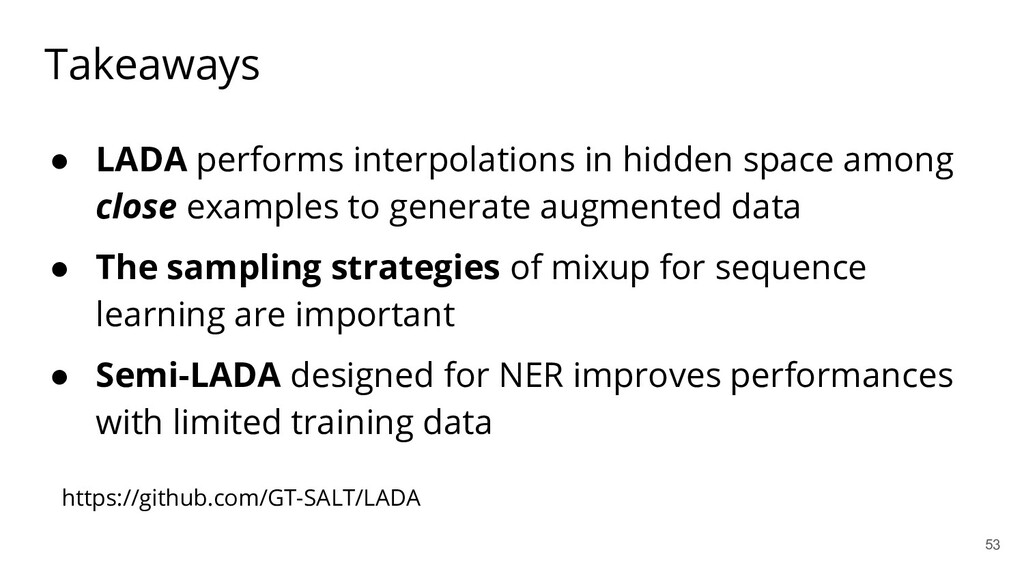 Takeaways ● LADA performs interpolations in hid...