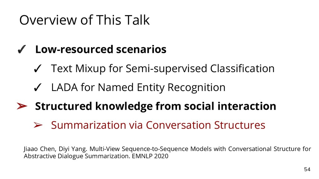 Overview of This Talk 54 ✓ Low-resourced scenar...